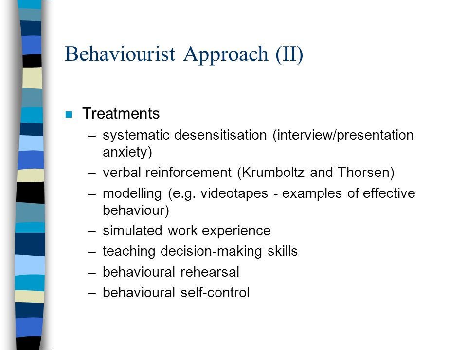 Behaviourist Approach (II)