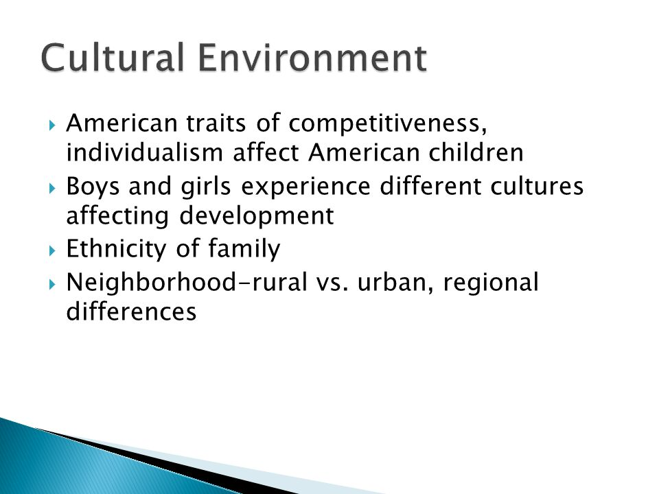 Cultural Environment American traits of competitiveness, individualism affect American children.