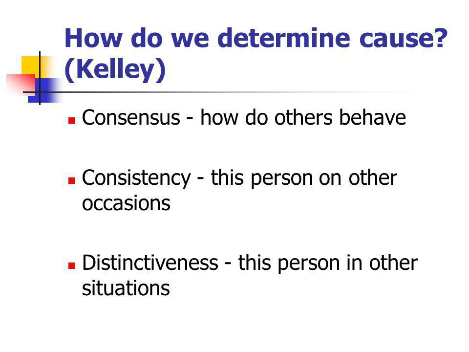 How do we determine cause (Kelley)