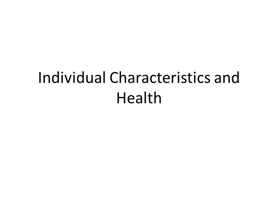 Individual Characteristics and Health