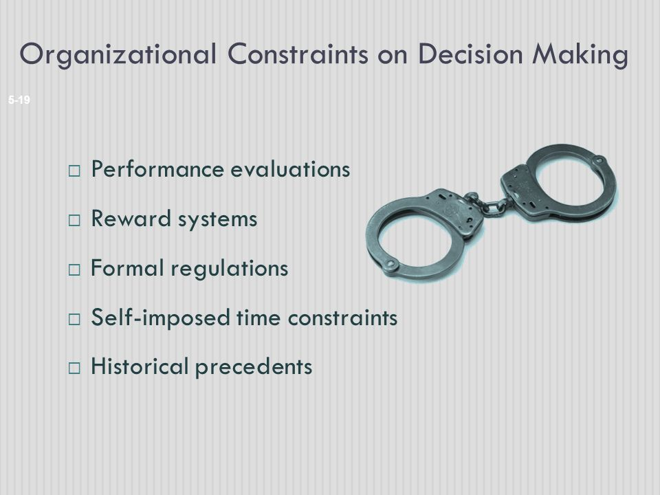 Organizational Constraints on Decision Making
