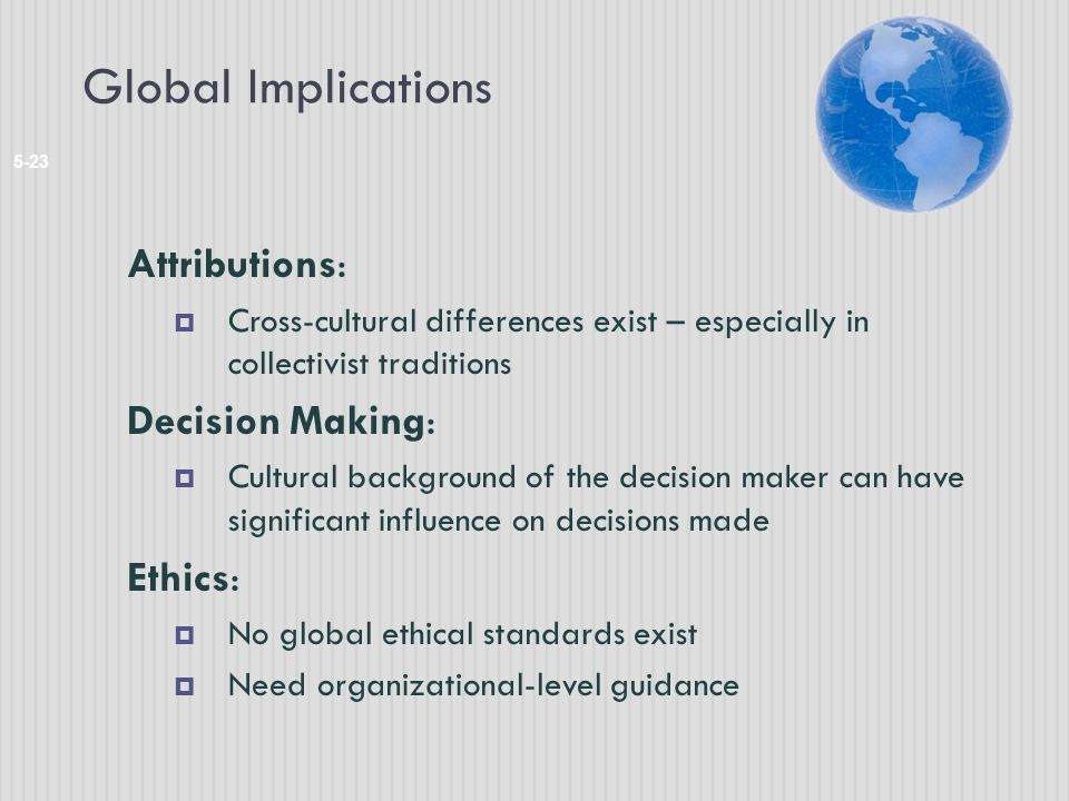 Global Implications Attributions: Decision Making: Ethics:
