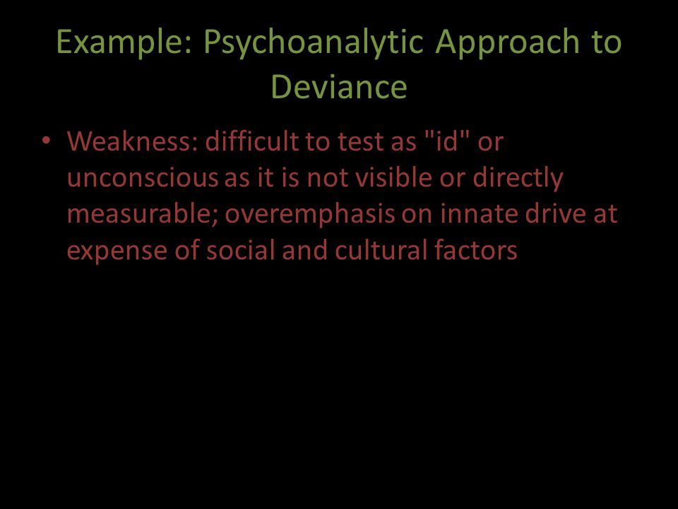 Example: Psychoanalytic Approach to Deviance
