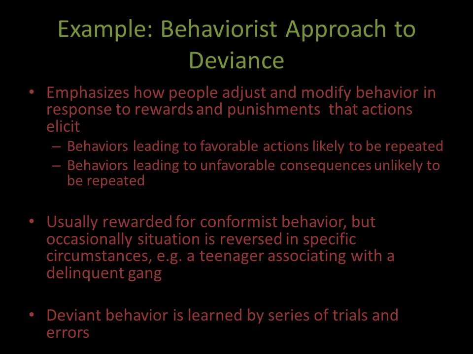 Example: Behaviorist Approach to Deviance
