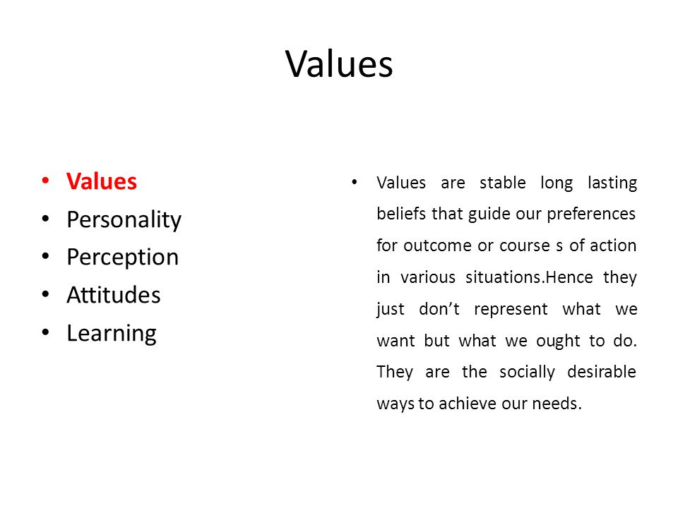 Values Values Personality Perception Attitudes Learning