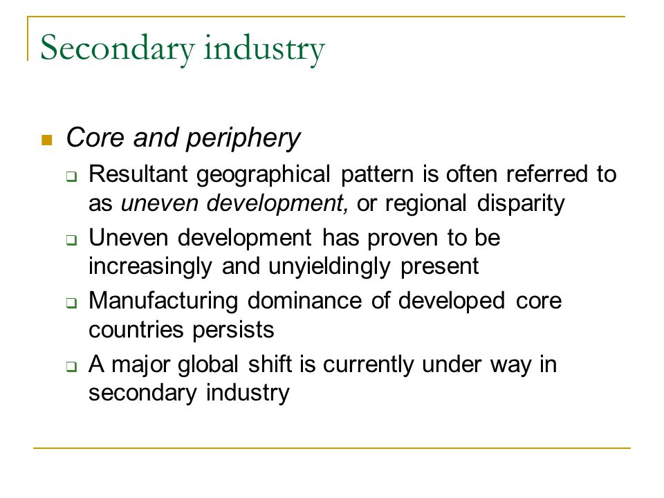 Secondary industry Core and periphery