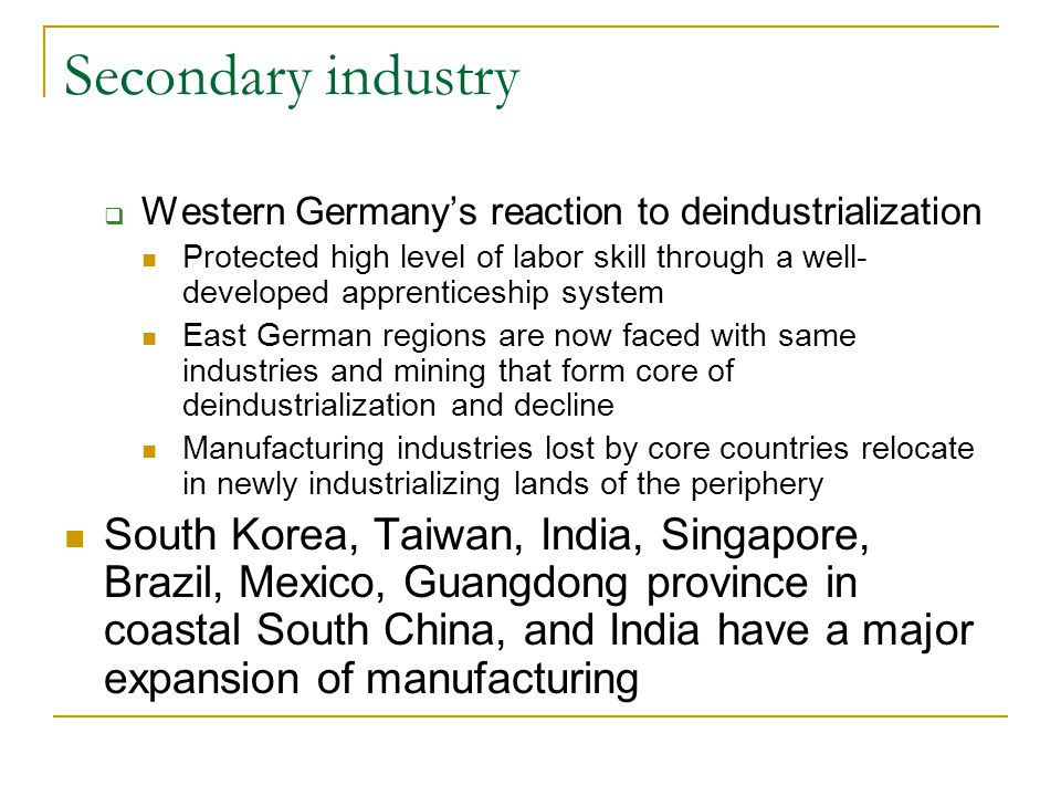 Secondary industry Western Germany's reaction to deindustrialization.