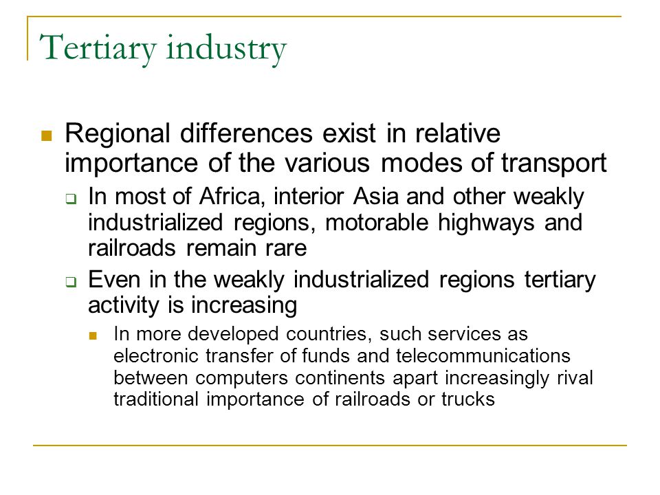 Tertiary industry Regional differences exist in relative importance of the various modes of transport.