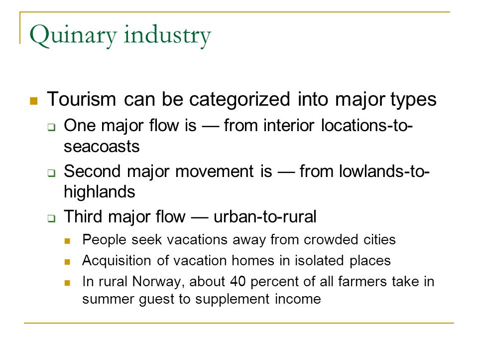 Quinary industry Tourism can be categorized into major types