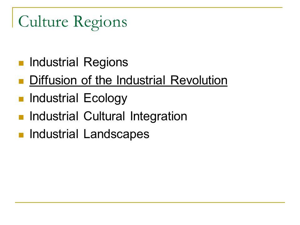 Culture Regions Industrial Regions