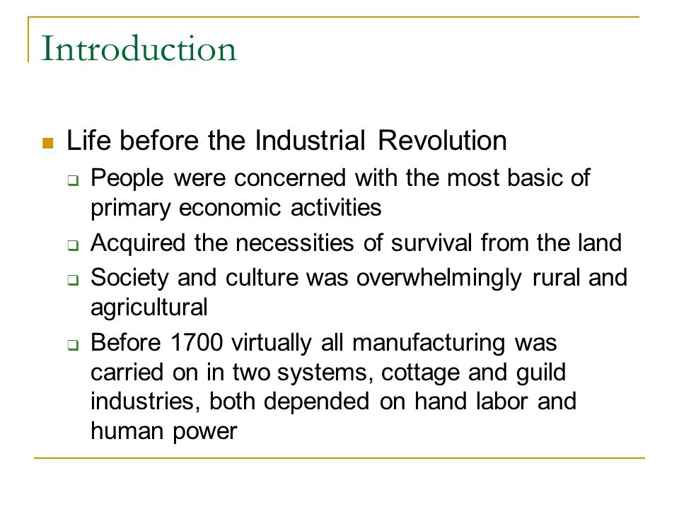 Introduction Life before the Industrial Revolution