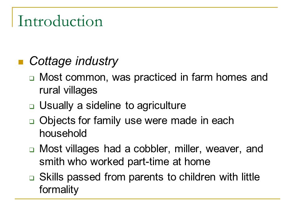Introduction Cottage industry