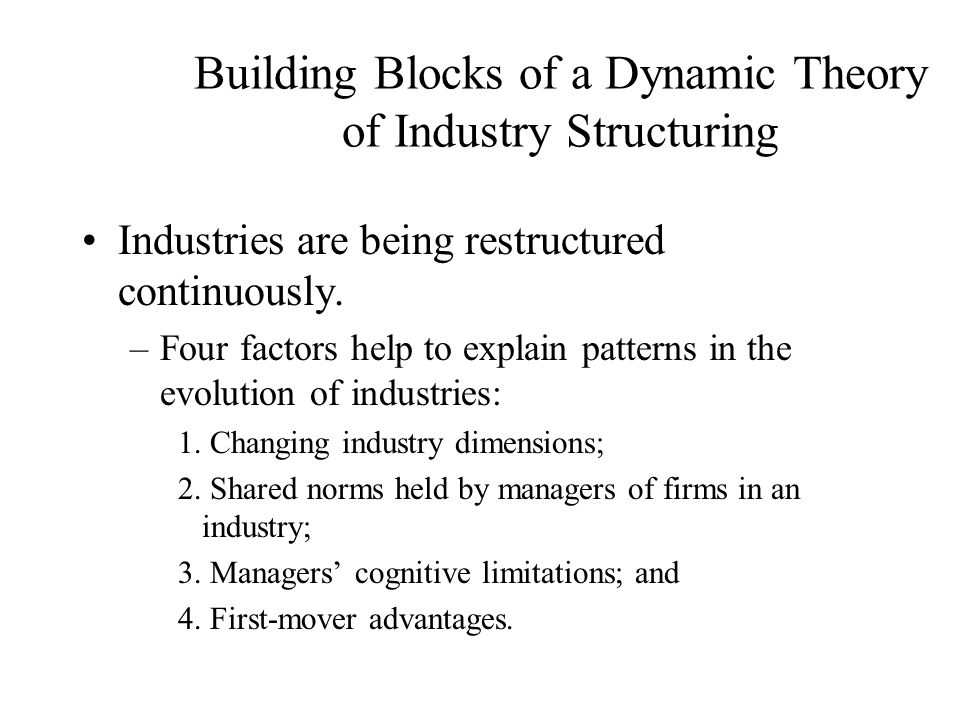 Building Blocks of a Dynamic Theory of Industry Structuring