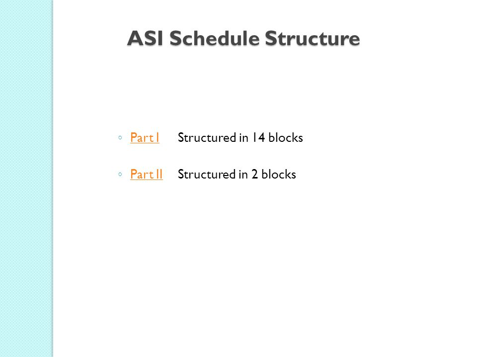ASI Schedule Structure