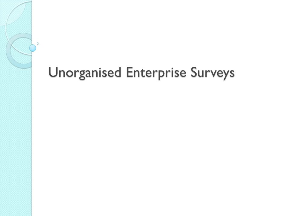Unorganised Enterprise Surveys