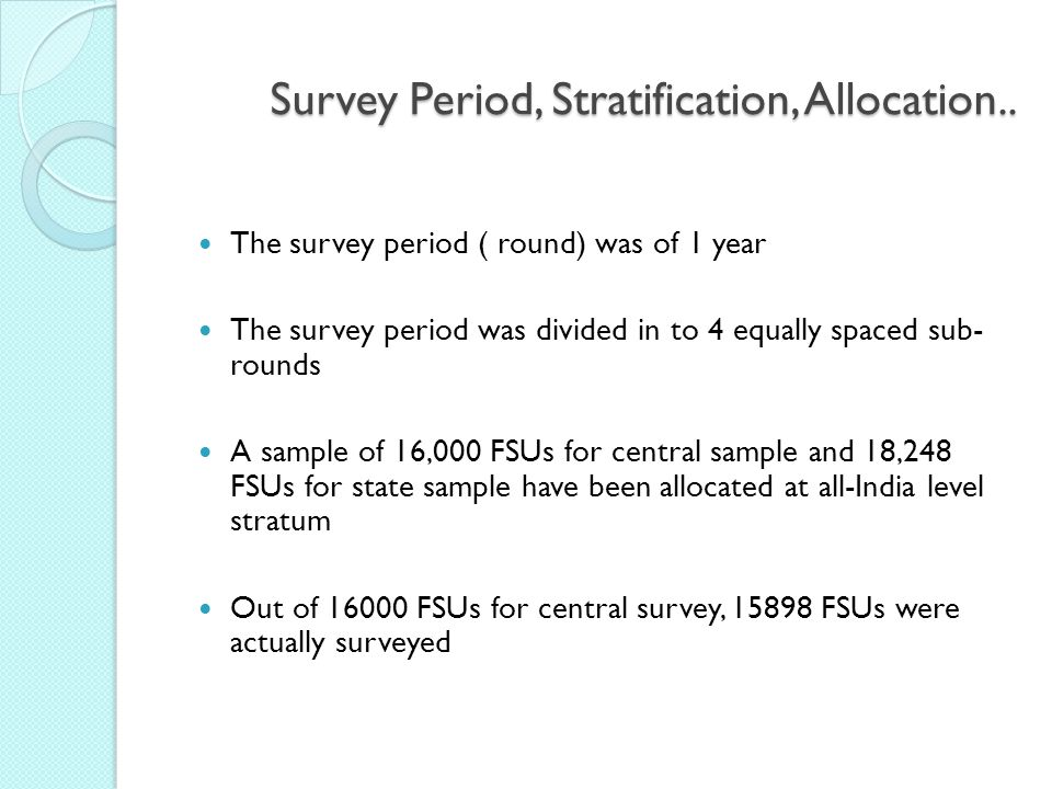 Survey Period, Stratification, Allocation..