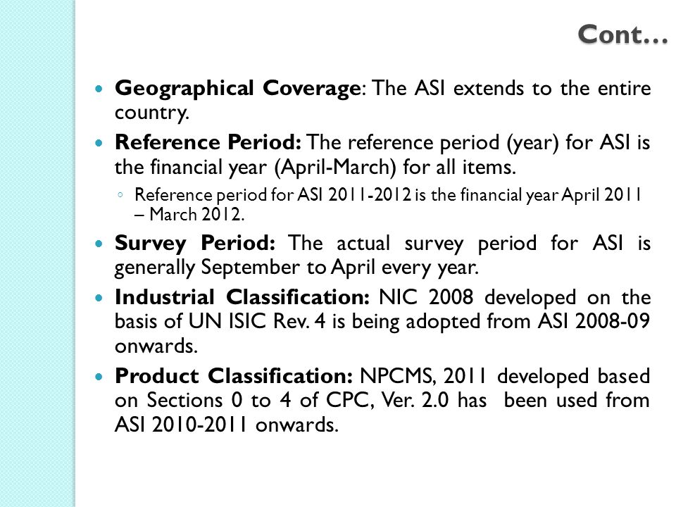 Cont… Geographical Coverage: The ASI extends to the entire country.