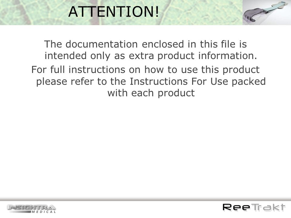 ATTENTION!The documentation enclosed in this file is intended only as extra product information.