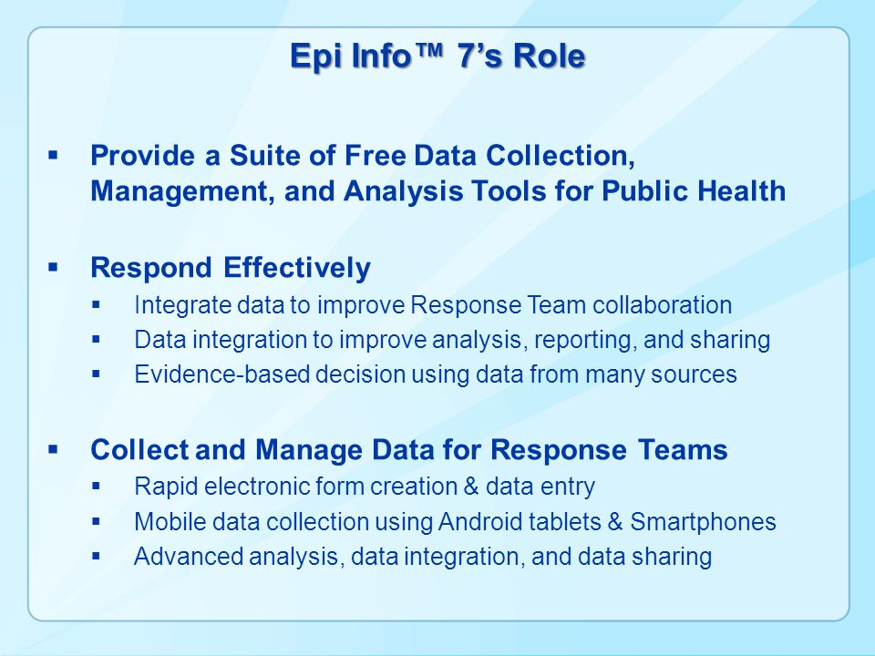 Epi Info™ 7's Role Provide a Suite of Free Data Collection, Management, and Analysis Tools for Public Health.