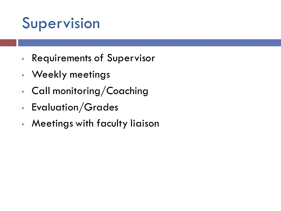 Supervision Requirements of Supervisor Weekly meetings