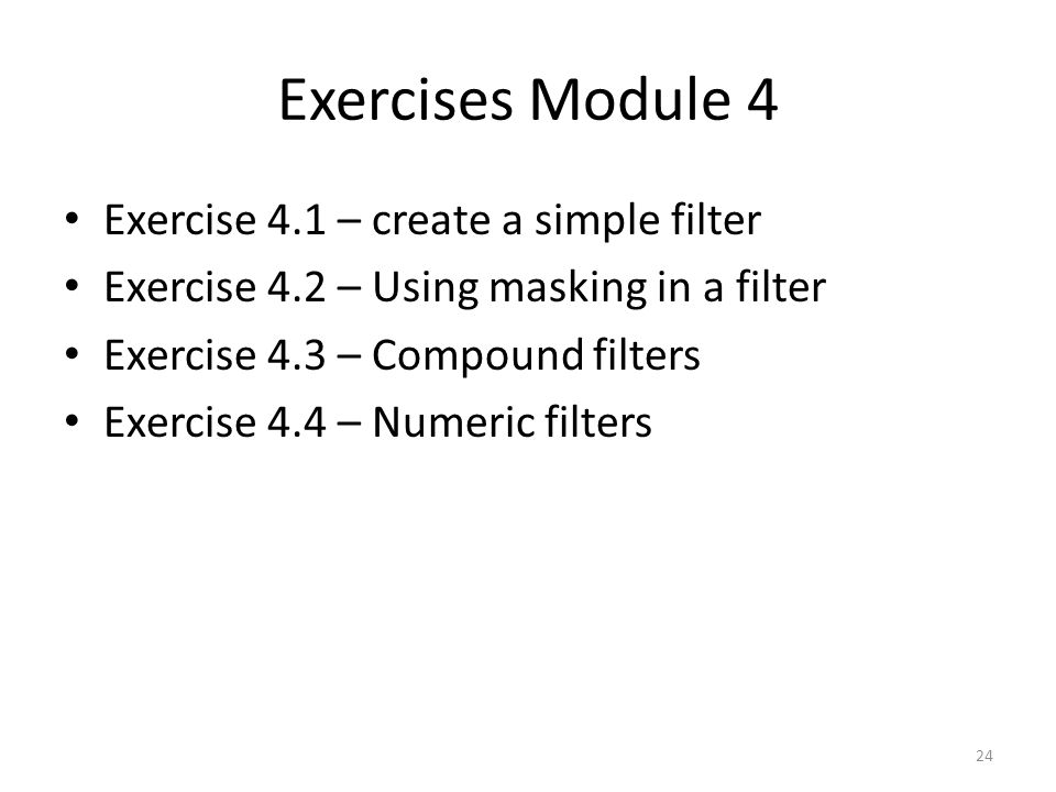 Exercises Module 4 Exercise 4.1 – create a simple filter