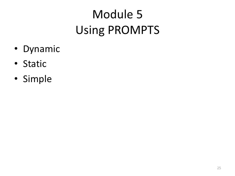 Module 5 Using PROMPTS Dynamic Static Simple