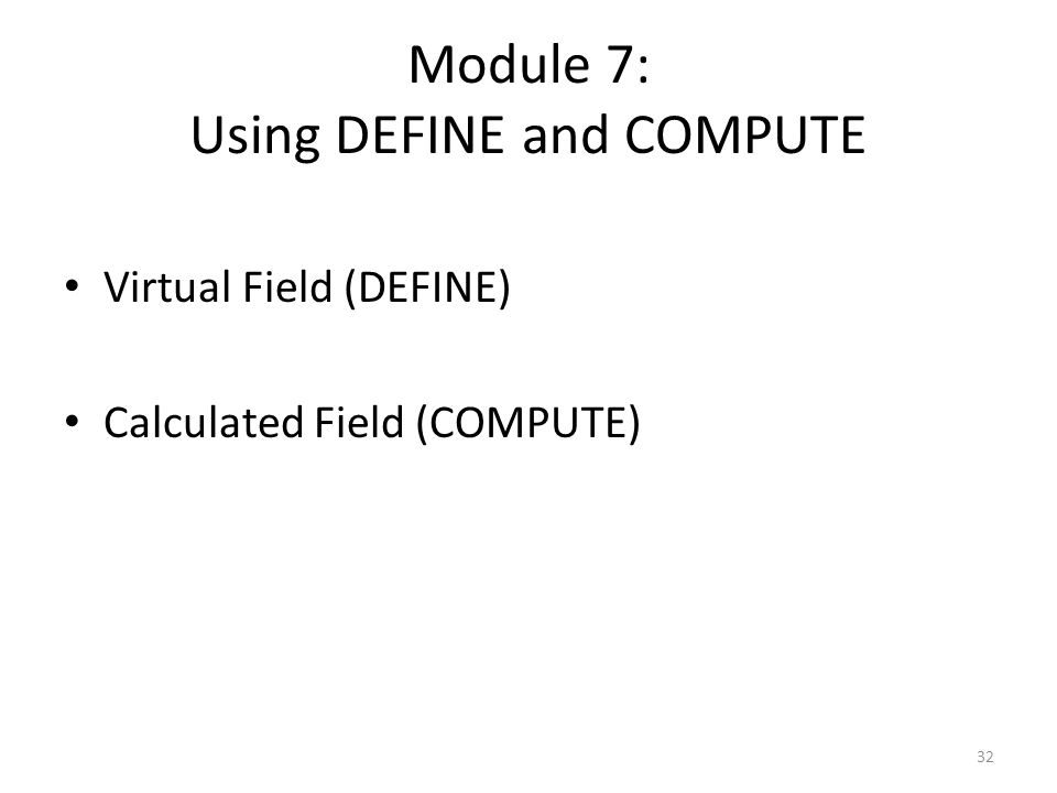 Module 7: Using DEFINE and COMPUTE