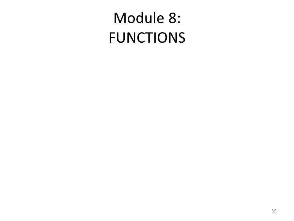 Module 8: FUNCTIONS