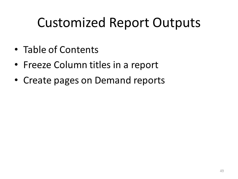 Customized Report Outputs