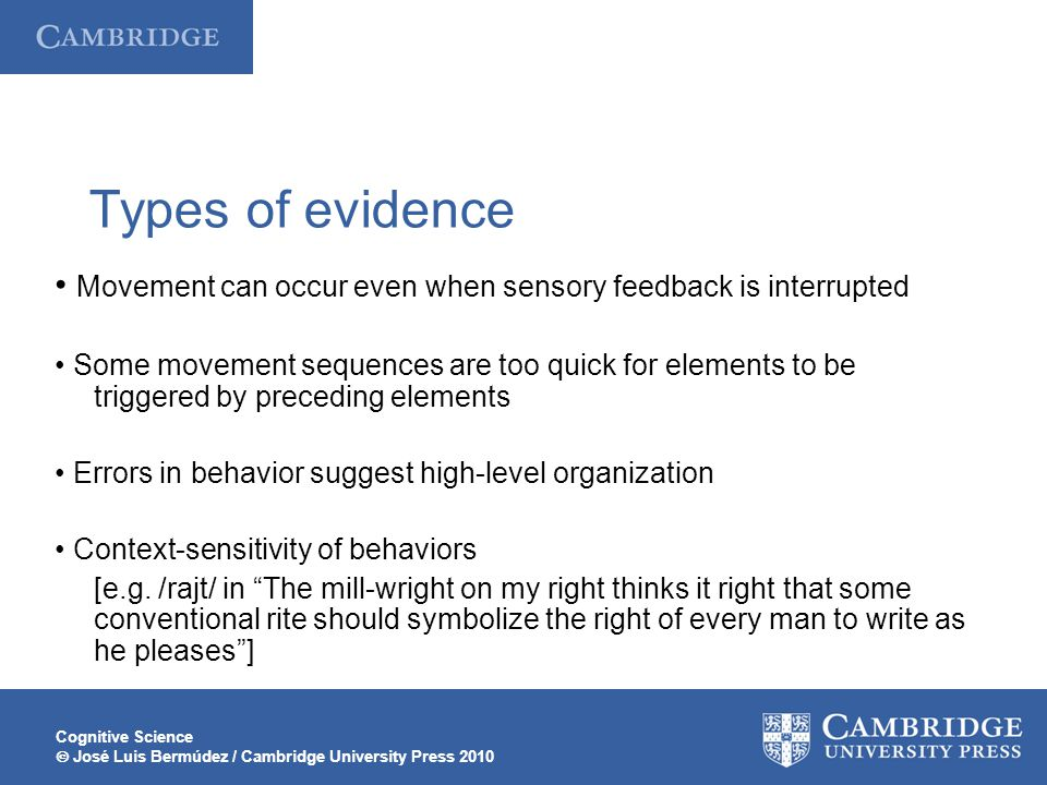Types of evidence • Movement can occur even when sensory feedback is interrupted.