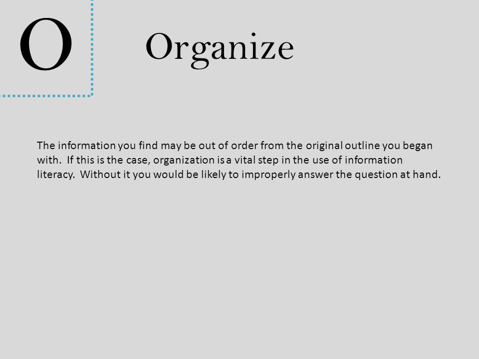 O Organize.