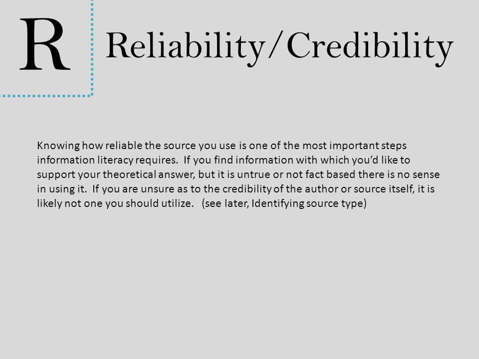 R Reliability/Credibility
