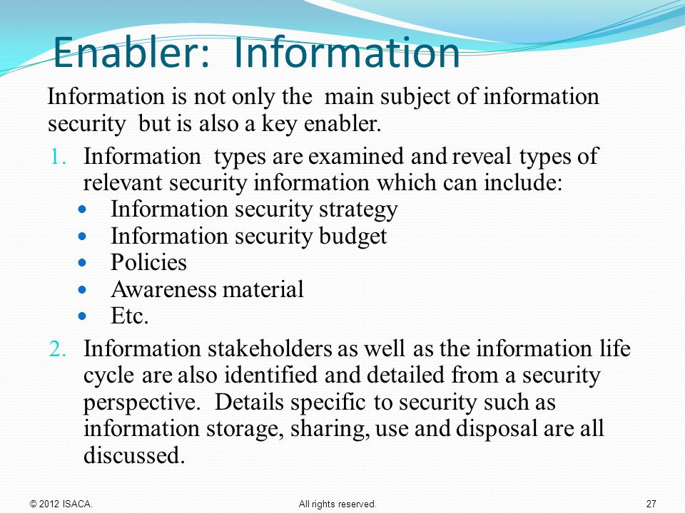 Enabler: Information Information is not only the main subject of information security but is also a key enabler.