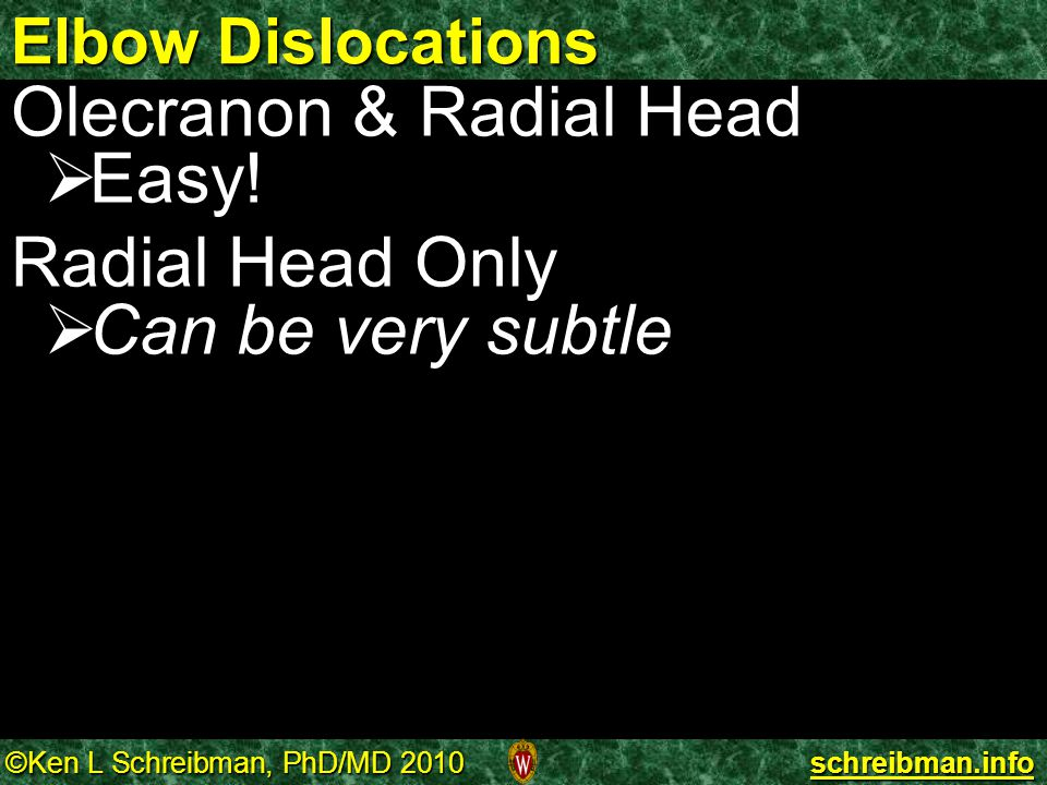 Olecranon & Radial Head Easy! Radial Head Only Can be very subtle
