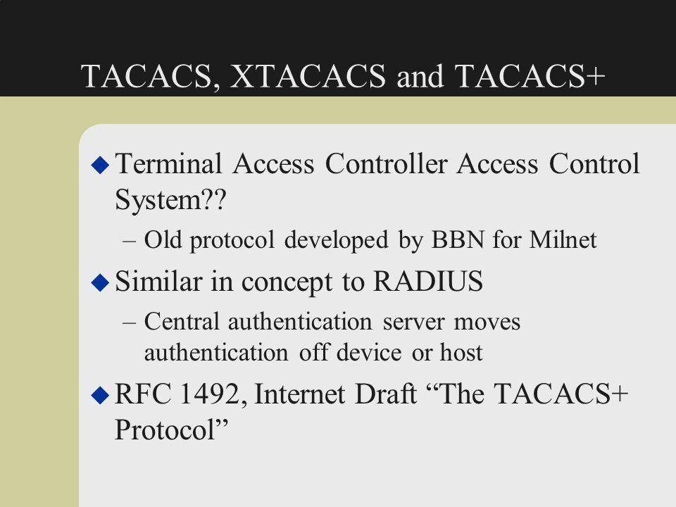 TACACS, XTACACS and TACACS+