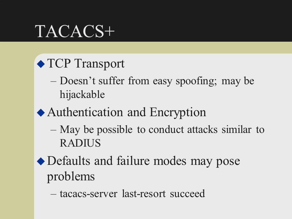 TACACS+ TCP Transport Authentication and Encryption
