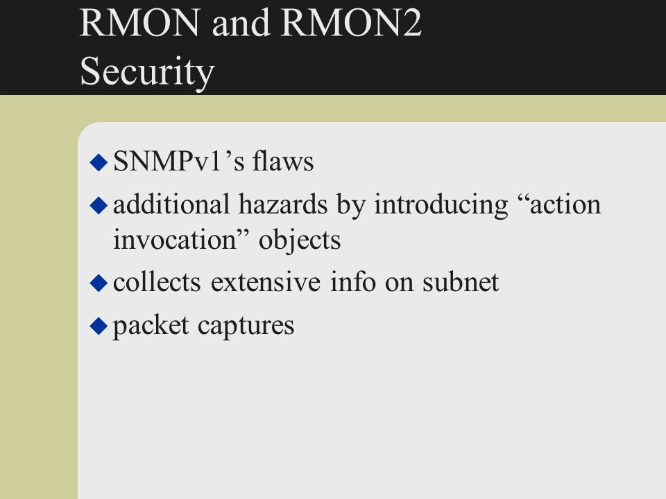 RMON and RMON2 Security SNMPv1's flaws