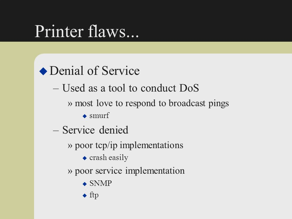 Printer flaws... Denial of Service Used as a tool to conduct DoS
