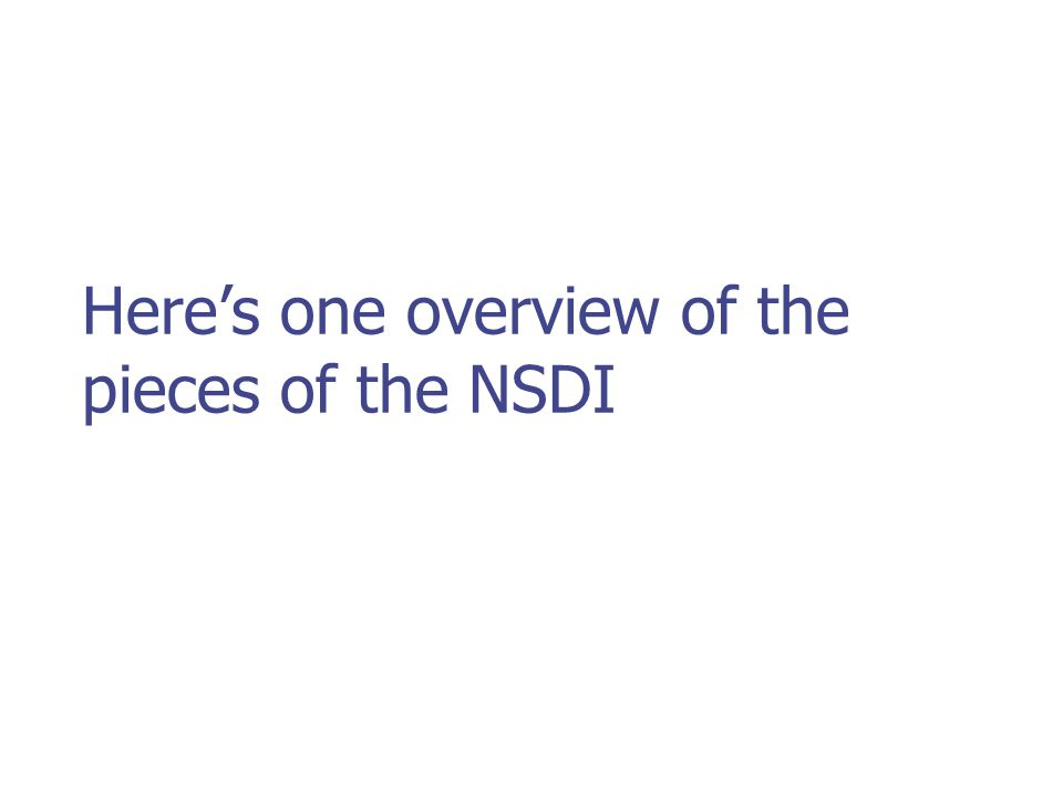 Here's one overview of the pieces of the NSDI