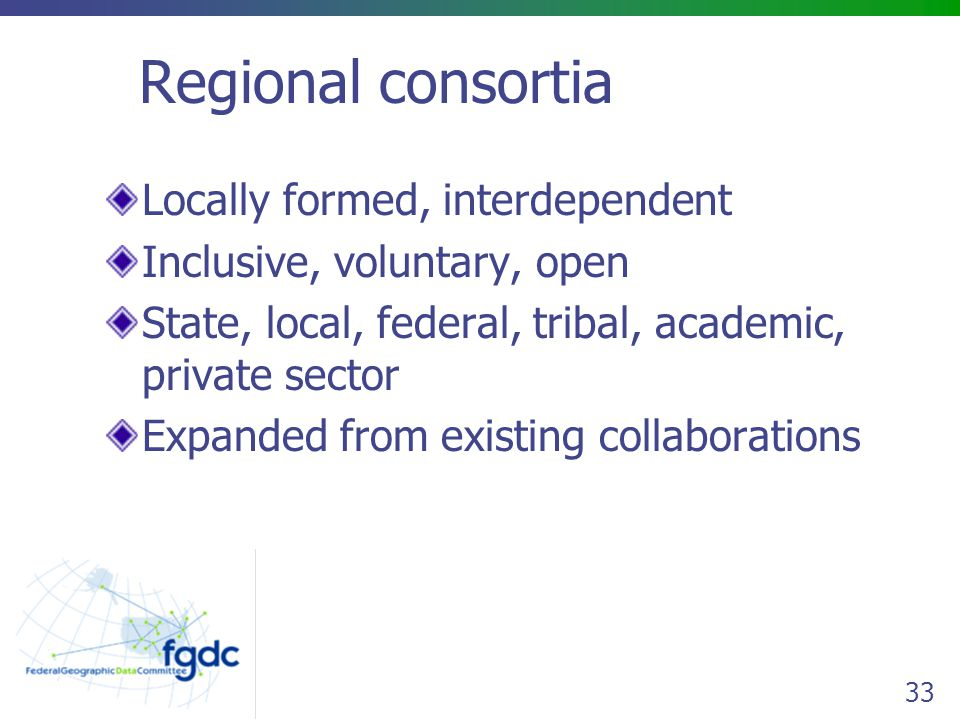 Regional consortia Locally formed, interdependent