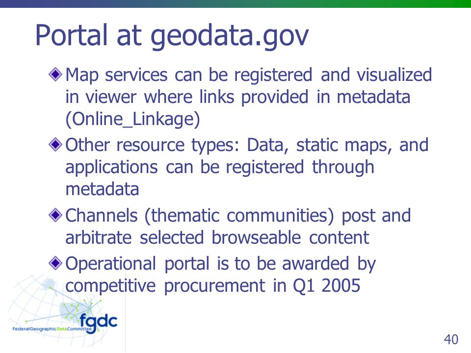 Portal at geodata.gov Map services can be registered and visualized in viewer where links provided in metadata (Online_Linkage)