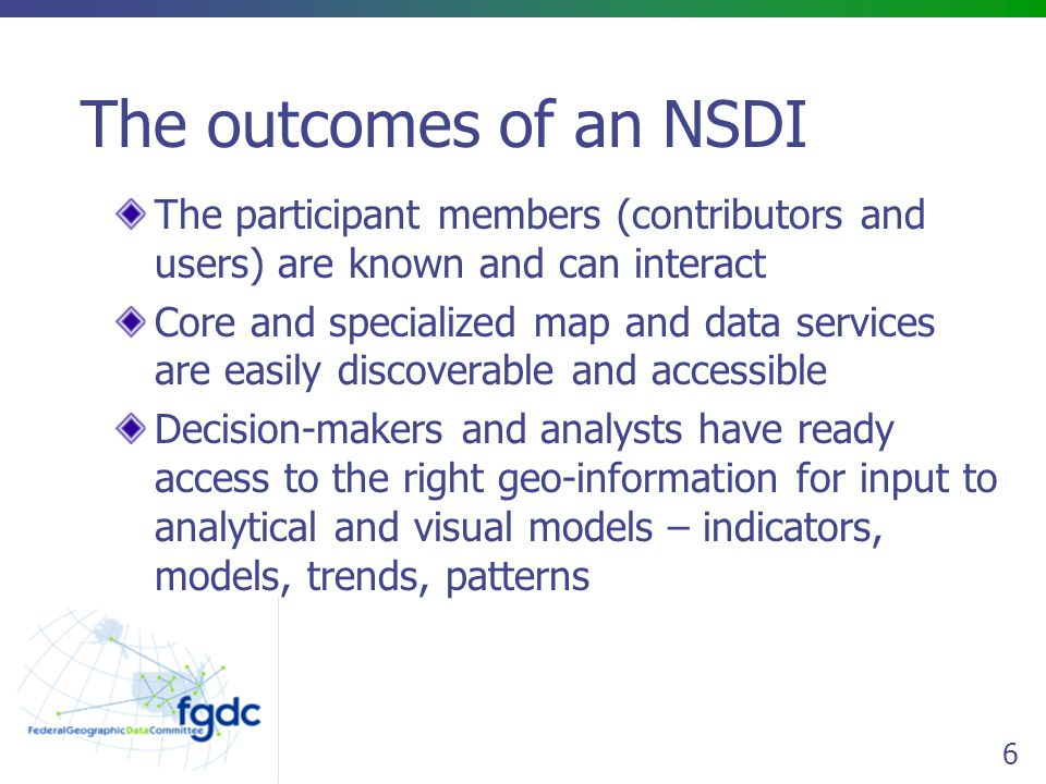 The outcomes of an NSDI The participant members (contributors and users) are known and can interact.