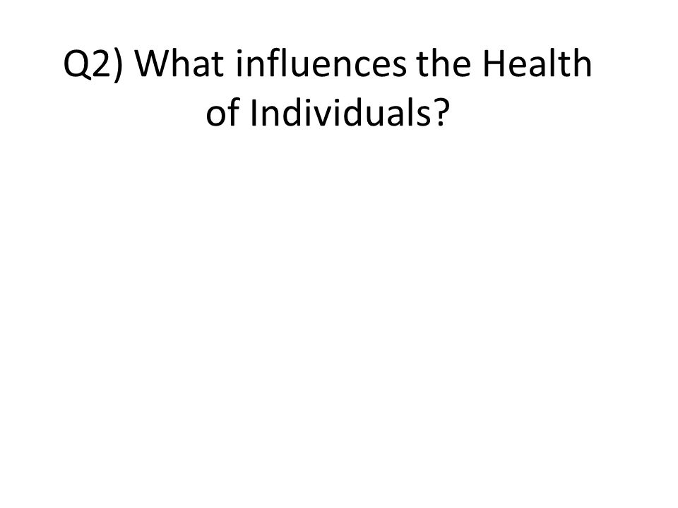 Q2) What influences the Health of Individuals