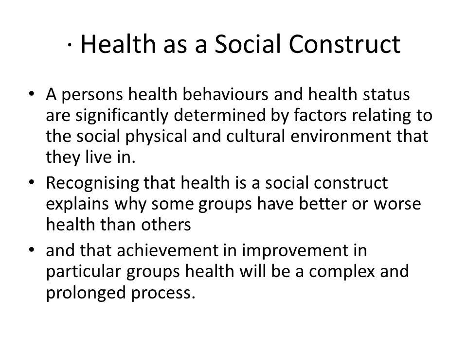 ∙ Health as a Social Construct