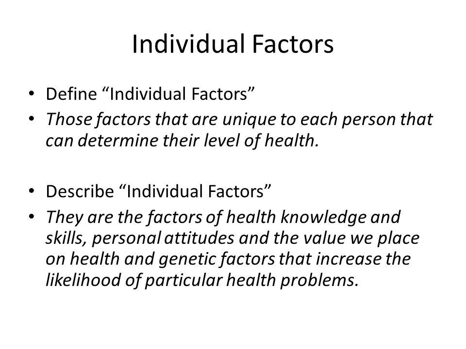Individual Factors Define Individual Factors
