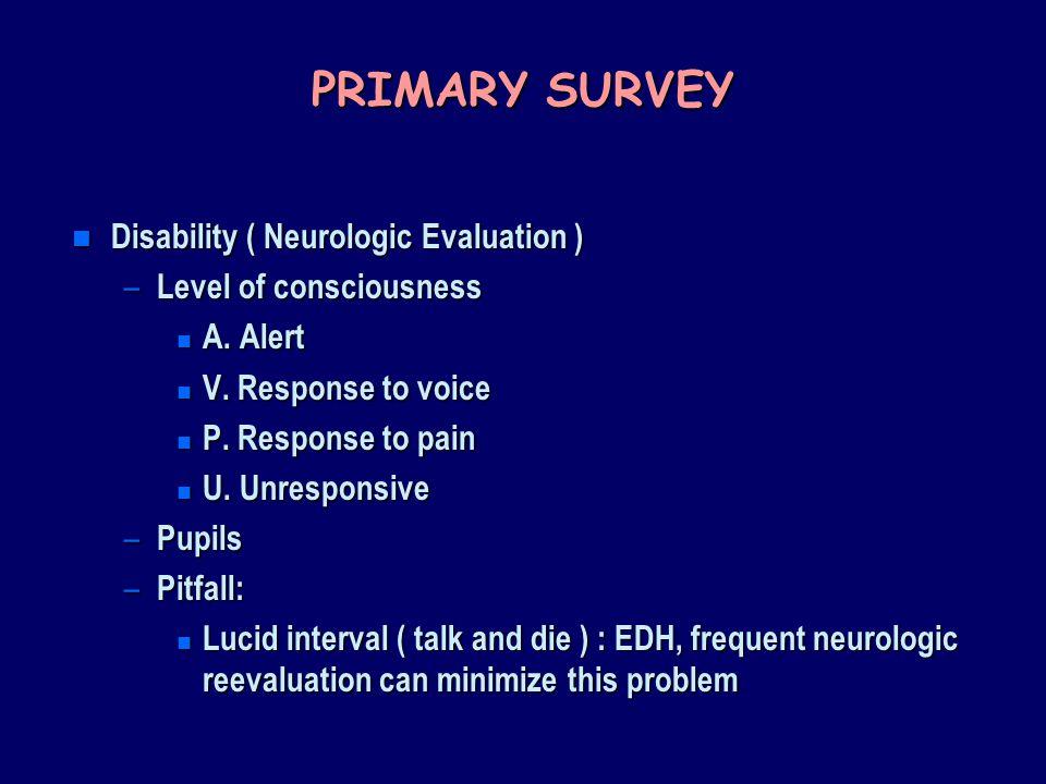 PRIMARY SURVEY Disability ( Neurologic Evaluation )