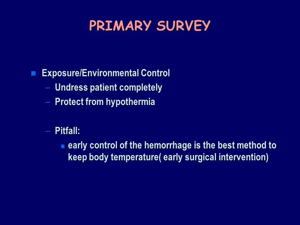 PRIMARY SURVEY Exposure/Environmental Control