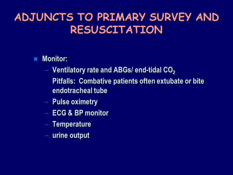 ADJUNCTS TO PRIMARY SURVEY AND RESUSCITATION