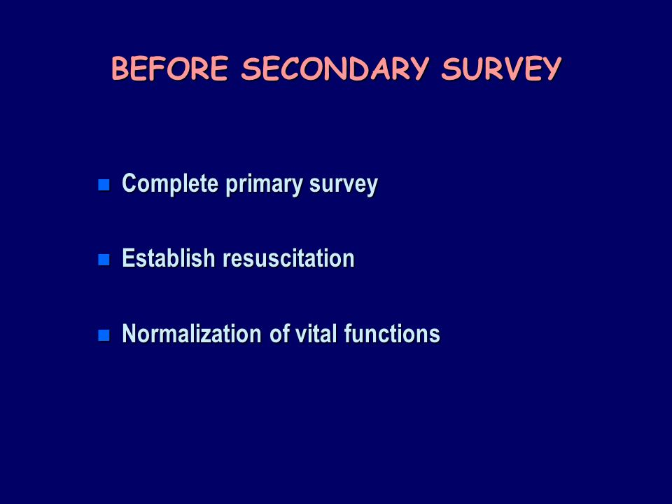 BEFORE SECONDARY SURVEY