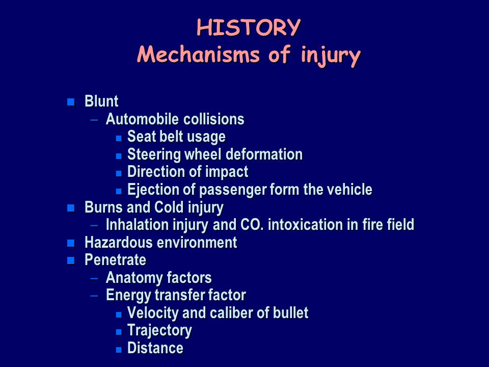 HISTORY Mechanisms of injury